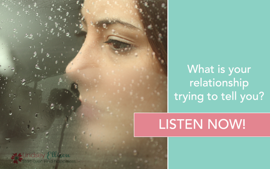 Episode #30: What's Your Bad Relationship Trying to Tell You?