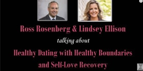 Ross Rosenberg & Lindsey discuss Healthy Dating with Healthy Boundaries