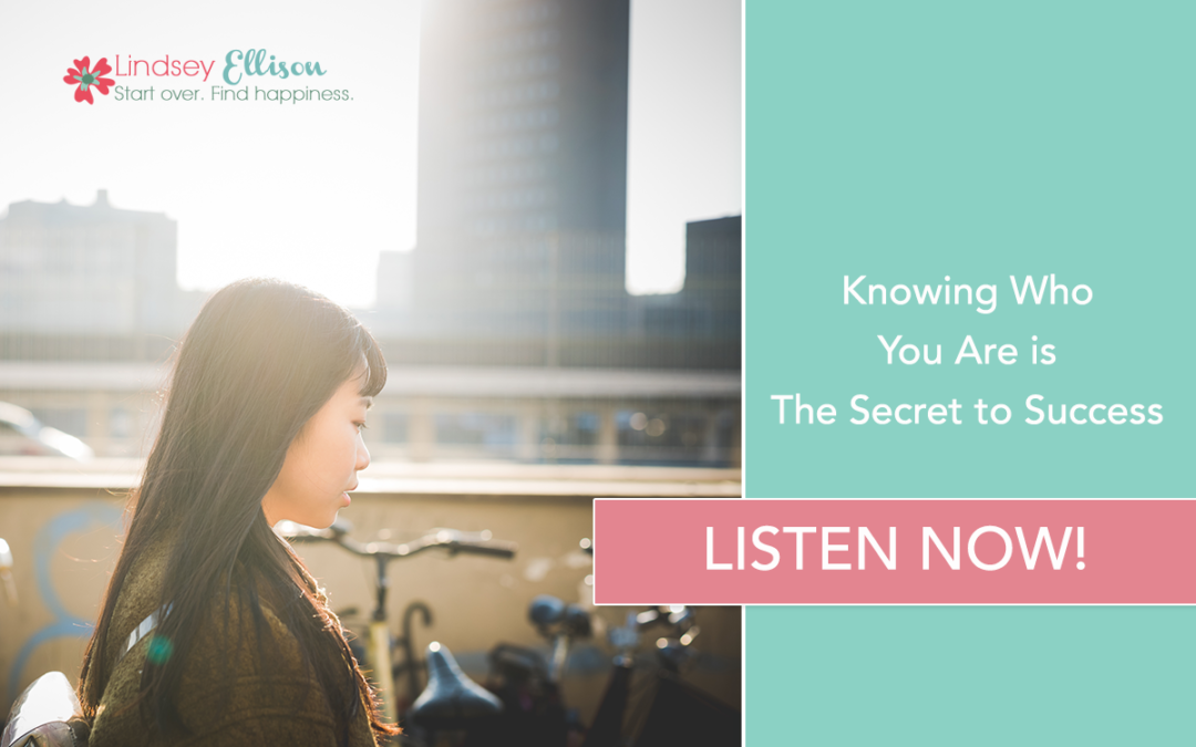 Episode #23: Knowing Who You Are is The Secret to Success
