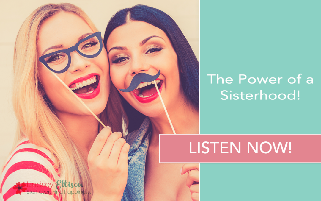 Episode #31: The Power of a Sisterhood