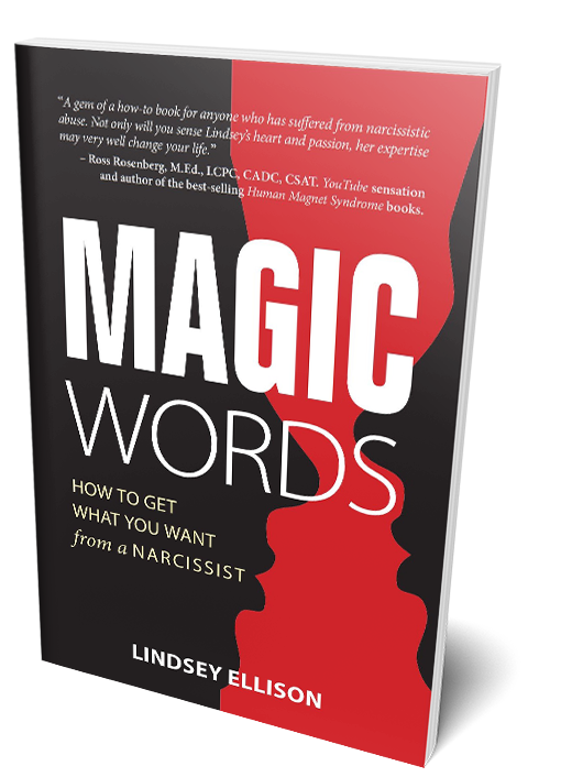 Magic Words How to Get What You Want From A Narcissist - Lindsey Ellison