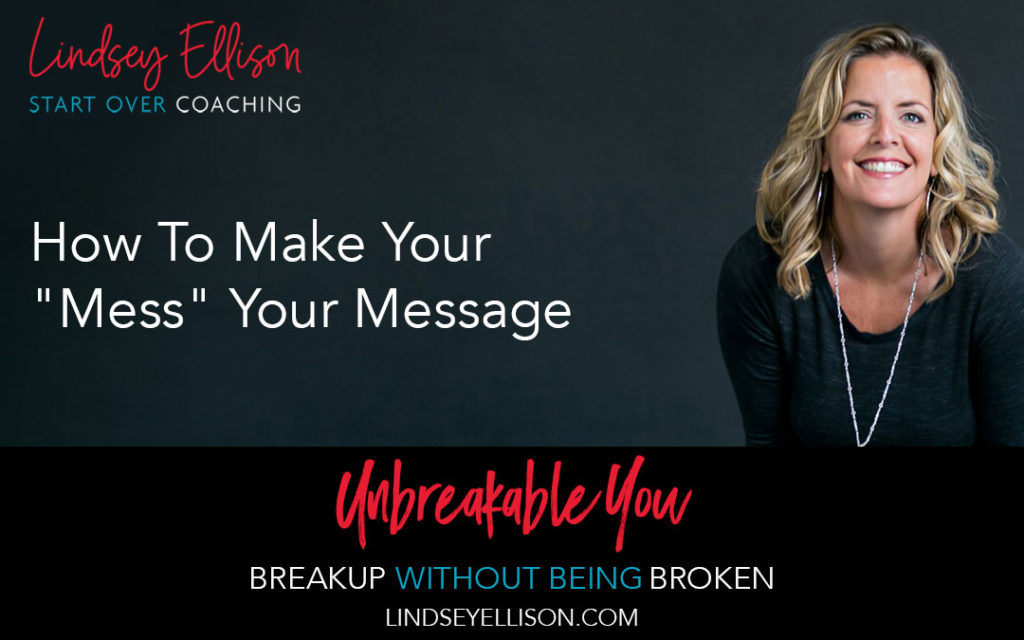 """How To Make Your """"Mess"""" Your Message"""